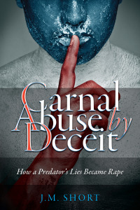 """Carnal Abuse by Deceit"" by J. Short"